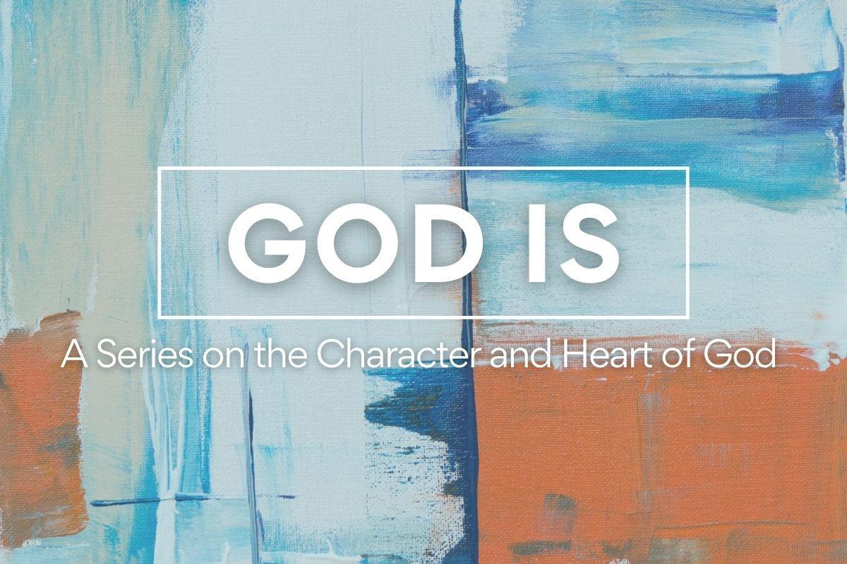 God Is: Omnipotent, Omniscient, Omnipresent