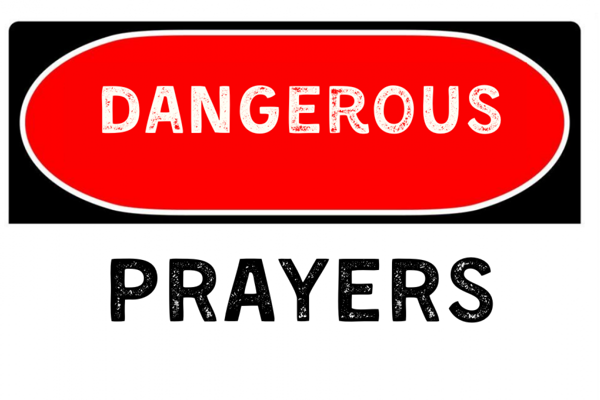 Dangerous Prayers: Send Me